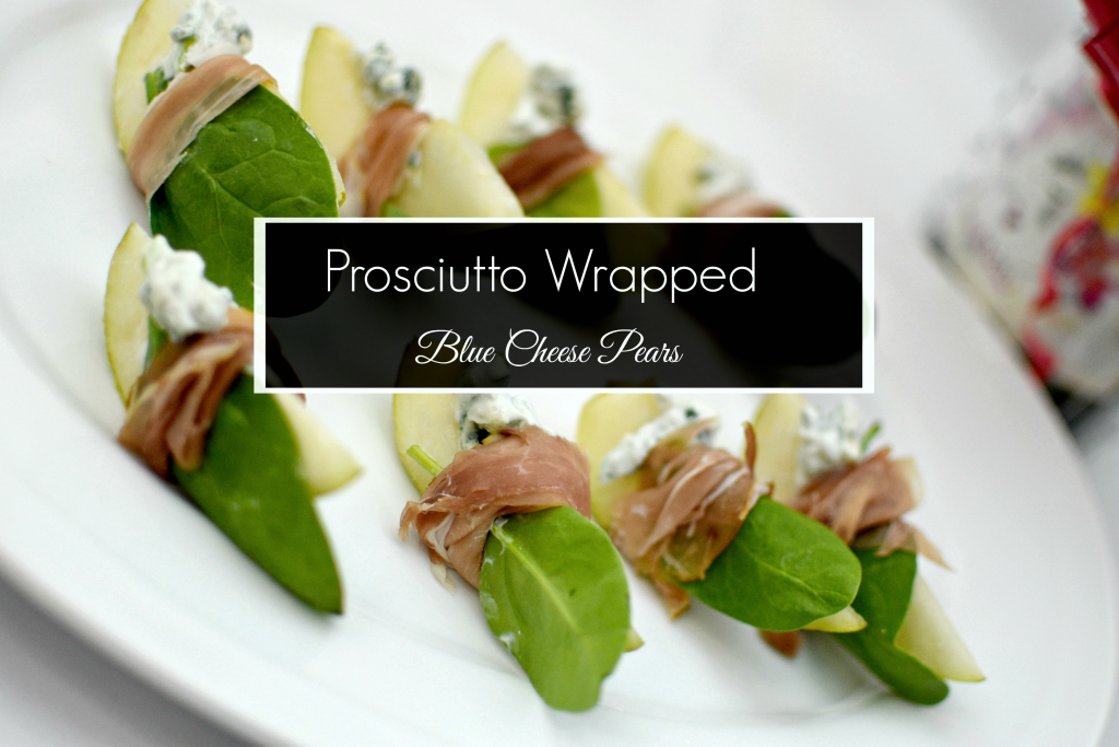 Prosciutto Wrapped Blue Cheese Pears